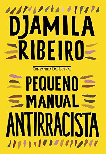 Livros para sair da bolha branca e se unir à luta antirracista –Pequeno manual antirracista